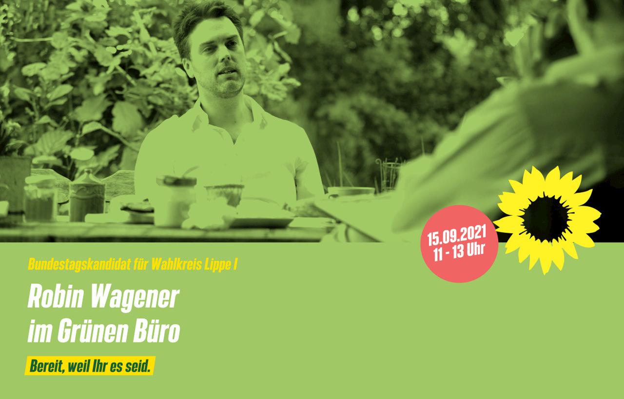 15.09.2021 11 - 13 Uhr Bundestagskandidat Robin Wagener im Grünen Büro Lemgo